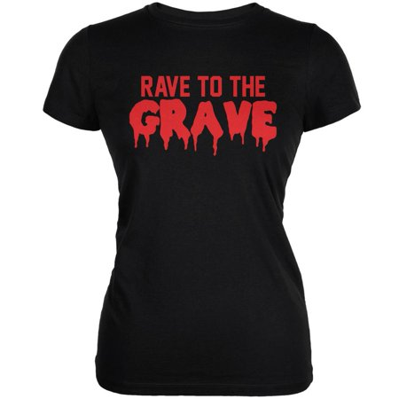 - Rave To The Grave Black Juniors Soft T-Shirt