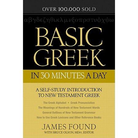 Basic Greek in 30 Minutes a Day : New Testament Greek Workbook for