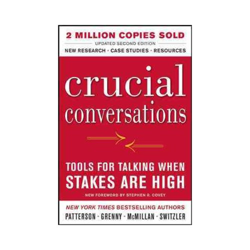 Crucial Conversations: Tools for Talking When Stakes Are High
