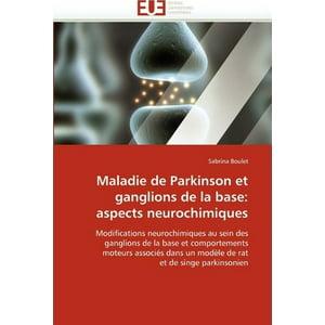 Maladie de Parkinson Et Ganglions de la Base : Aspects Neurochimiques