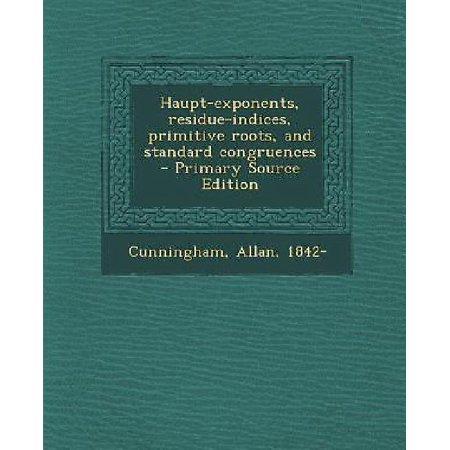 Haupt-Exponents, Residue-Indices, Primitive Roots, and Standard Congruences