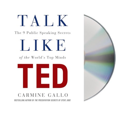 Talk Like TED : The 9 Public-Speaking Secrets of the World's Top (Best Of Money Talks)