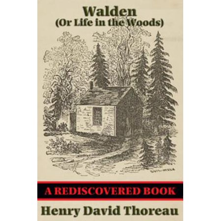 Walden (Or Life in the Woods) (Rediscovered Books) -