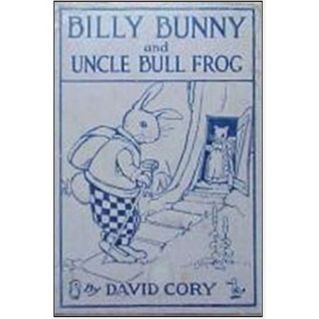 Billy Bunny and Uncle Bull Frog - eBook