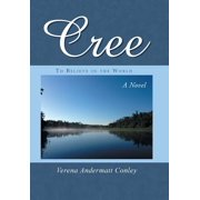 Cree : To Believe in the World