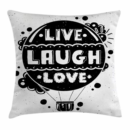 Live Laugh Love Decor Throw Pillow Cushion Cover, Air Balloon Clouds Sun Cute Hipster Illustration Philosophy Motto, Decorative Square Accent Pillow Case, 16 X 16 Inches, Black White, by - Ascent Stretch Air
