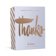 Thanks in Twelve Languages : 12 Foil-Stamped Note Cards and Envelopes