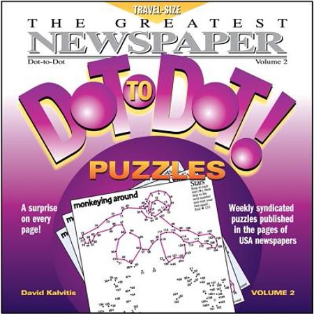 The Greatest Newspaper Dot To Dot Puzzles  Vol  2