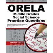 Orela Middle Grades Social Science Practice Questions : Orela Practice Tests & Exam Review for the Oregon Educator Licensure Assessments