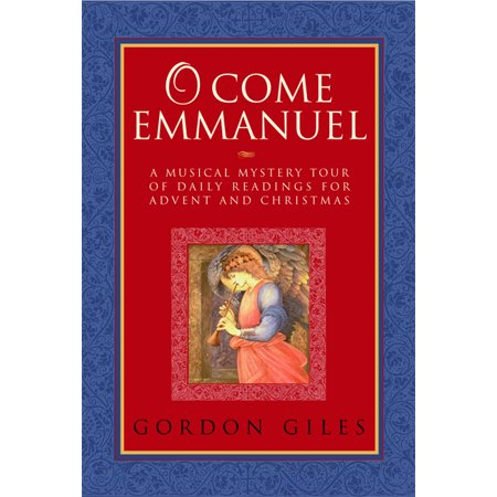 O Come Emmanuel: A Musical Tour of Daily Readings for Advent and