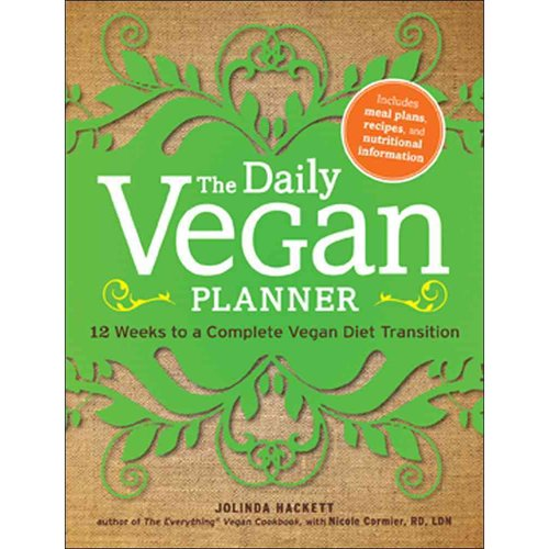 The Daily Vegan Planner: 12 Weeks to a Complete Vegan Diet Transition