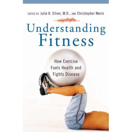 Understanding Fitness: How Exercise Fuels Health and Fights Disease