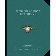 Irenaeus Against Heresies V1