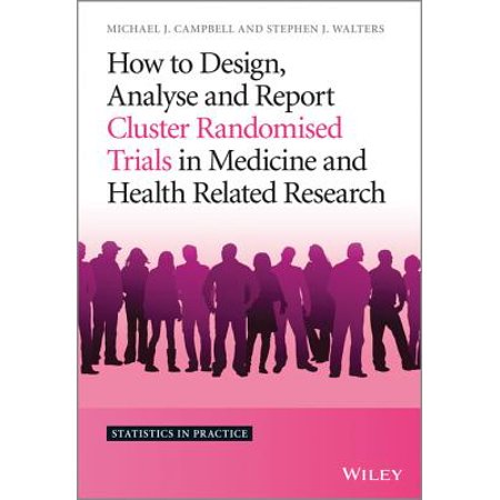 Design Medicine - How to Design, Analyse and Report Cluster Randomised Trials in Medicine and Health Related Research - eBook