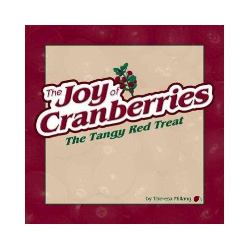 Joy Of Cranberries: The Tangy Red Treat