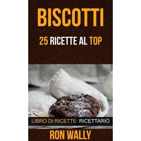 Biscotti: 25 ricette al top (Libro di ricette: Ricettario) - eBook (I Biscotti Di Halloween)