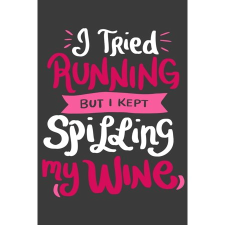 I Tried Running But I Kept Spilling My Wine: 120 Pages I 6x9 I Monthly Planner I Funny Wine & Gym Lover Gifts covid 19 (Monthly Wine Club coronavirus)