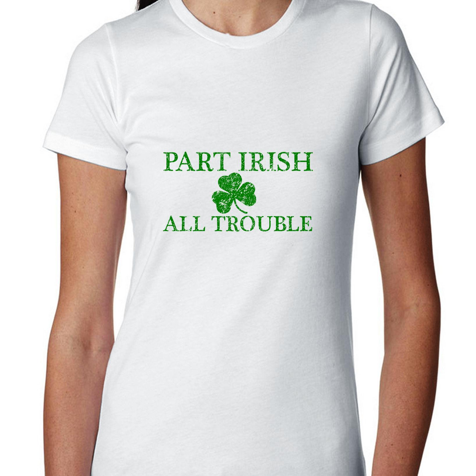 Part Irish All Trouble - St. Patricks Day Awesome Women's Cotton T-Shirt