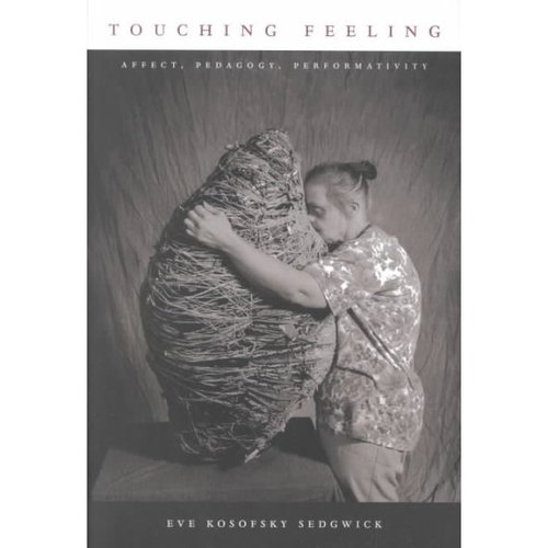 Touching Feeling: Affect, Pedagogy, Performativity