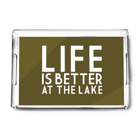 Life Is Better At The Lake - Simply Said - Lantern Press Artwork (Acrylic Serving Tray) ()