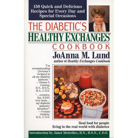 The Diabetic's Healthy Exchanges Cookbook : 150 Quick and Delicious Recipes for Every Day and Special Occasions (Day Exchange)