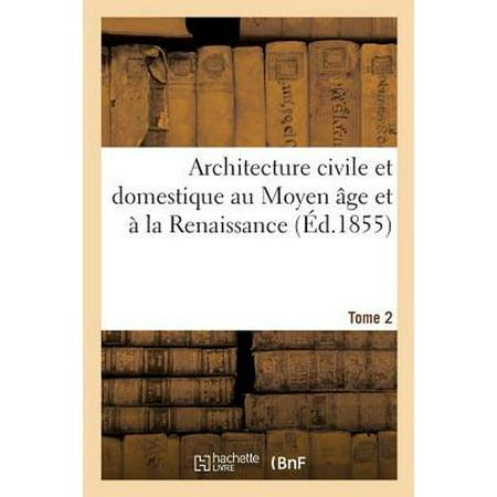 Architecture Civile Et Domestique Au Moyen  Ge Et   La Renaissance. Tome 2 - Renaissance Garb Patterns
