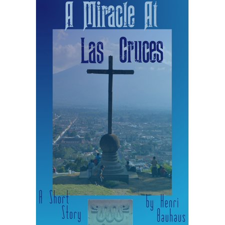 A Miracle at Las Cruces - eBook](Party City Las Cruces)