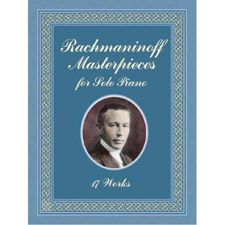 Rachmaninoff Masterpieces for Solo Piano : 17