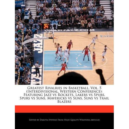 Greatest Rivalries in Basketball, Vol. 5 (Interdivisional, Western Conference) : Featuring Jazz Vs Rockets, Lakers Vs Spurs, Spurs Vs Suns, Mavericks Vs Suns, Suns Vs Trail Blazers