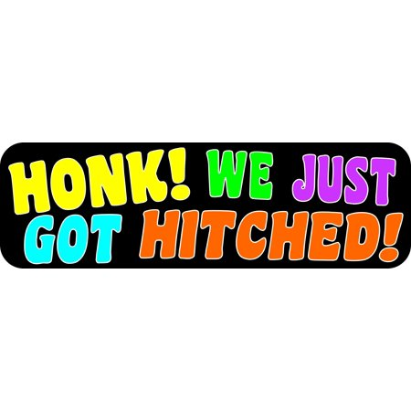 10in x 3in Honk! We Just Got Hitched Sticker Car Truck Vehicle Bumper Decal (Just Hitched)
