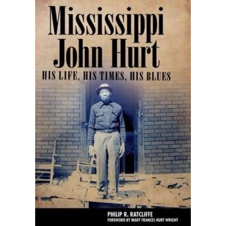 Mississippi John Hurt: His Life, His Times, His Blues - image 1 de 1