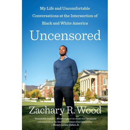Uncensored : My Life and Uncomfortable Conversations at the Intersection of Black and White