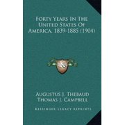 Forty Years in the United States of America, 1839-1885 (1904)