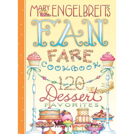 120 Dessert Recipe Favorites : Mary Engelbreit's Fan Fare Cookbook (Easy Cute Halloween Dessert Recipes)