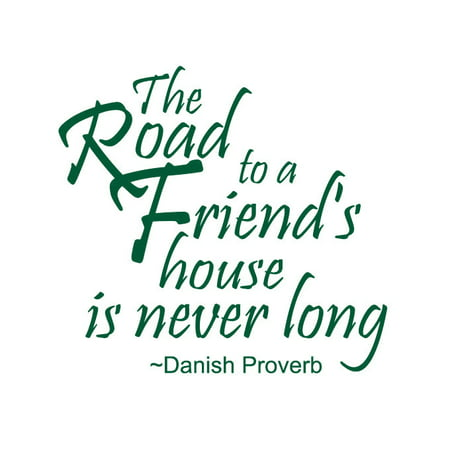 The Road to a Friend s House is Never Long Vinyl Quote Large Forest Gr