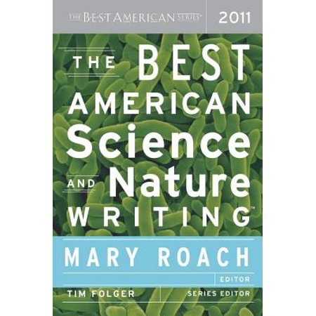 The Best American Science and Nature Writing 2011 -
