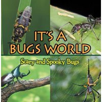 Its A Bugs World: Scary and Spooky Bugs - eBook