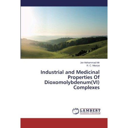 Industrial And Medicinal Properties Of Dioxomolybdenum Vi  Complexes