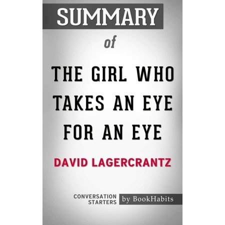 Summary of The Girl Who Takes an Eye for an Eye by David Lagercrantz | Conversation Starters -