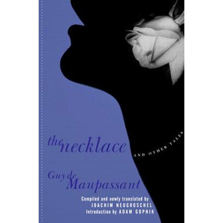 The Necklace and Other Tales - eBook (The Necklace By Guy De Maupassant Full Text)