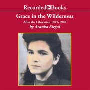 Grace in the Wilderness - Audiobook