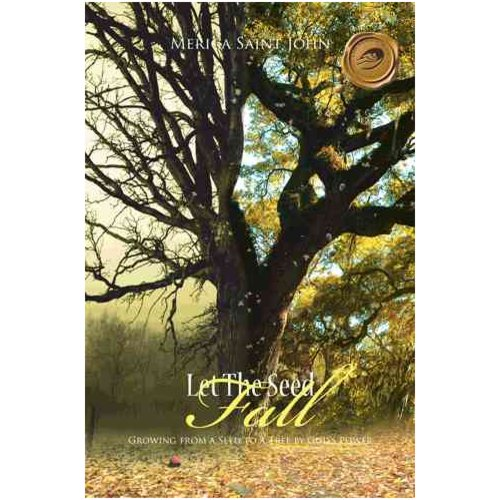 Let the Seed Fall: Growing from a Seed to a Tree by God's Power