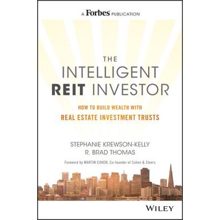 The Intelligent REIT Investor : How to Build Wealth with Real Estate Investment