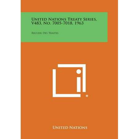 - United Nations Treaty Series, V483, No. 7005-7018, 1963 : Recueil Des Traites
