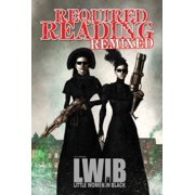 Required Reading Remixed: LWIB (Little Women In Black) by