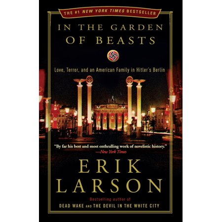 In the Garden of Beasts : Love, Terror, and an American Family in Hitler's (Extreme Noise Terror A Holocaust In Your Head)