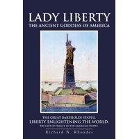 Lady Liberty: The Ancient Goddess of America (Paperback)