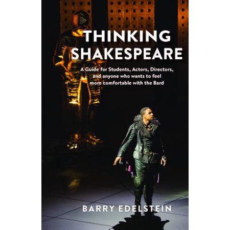 Thinking Shakespeare (Revised Edition) : A Working Guide for Actors, Directors, Studentsa]and Anyone Else Interested in the