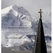 Come to the Mountain : St. Benedict's Monastery