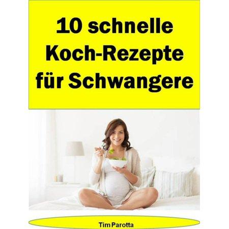 10 schnelle Koch-Rezepte f?r Schwangere - eBook (Schnelle Halloween Rezepte)